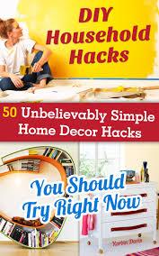buy diy household hacks 50 unbelievably simple home decor hacks