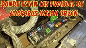 donde lleva los fusibles el micro bus nissan urvan youtube