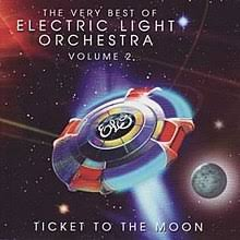 electric light orchestra songs ticket to the moon the very best of electric light orchestra volume