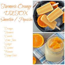 cuisine detox turmeric orange detox smoothie or popsicle recipe