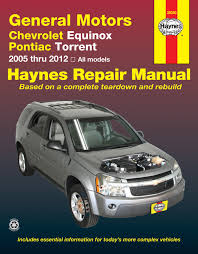chevrolet equinox 05 12 u0026 pontiac torrent 06 09 haynes repair