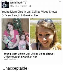 Young Mom Meme - worldtruthtv may 11 at 658am young mom dies in jail cell as video