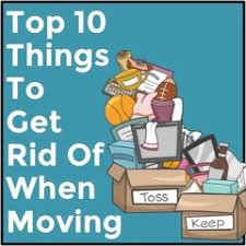 things to get rid of top 10 things to get rid of when moving
