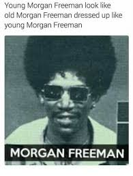 Morgan Freeman Memes - 25 best memes about young morgan freeman young morgan freeman