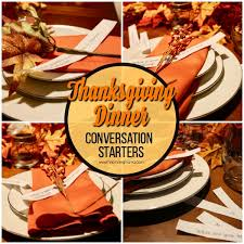 thanksgiving dinner conversation starters the pinning