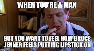 Lipstick Meme - steve buscemi lipstick imgflip