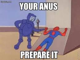 Prepare Your Anus Memes - meme archives soepic