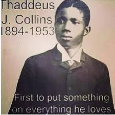 Funny Black History Memes - thaddeus j collins 1894 1953 first to put something on everything