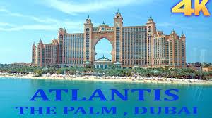 atlantis hotel palm jumeirah dubai 4k youtube