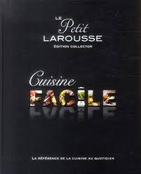 le larousse de la cuisine le petit larousse cuisine facile collectif livre furet com