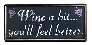 wine a you ll feel better wine a bit you ll feel better sign framed wood