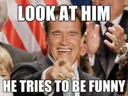 Arnold Schwarzenegger Memes - 20 really awesome arnold schwarzenegger memes sayingimages com