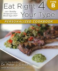 eat right 4 your type personalized cookbook type b 150 healthy