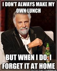 How Do I Make My Own Meme - i don t always make my own lunch but when i do i forget it at