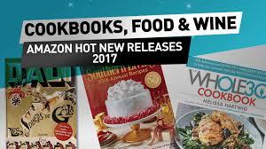 cookbooks food u0026 wine amazon new releases 2017 youtube