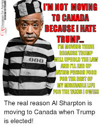 Moving On Up Meme - tim not moving to canada moving there because trump ill uphold the