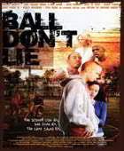 get new moviez online watch ball don u0027t lie movie online with hd
