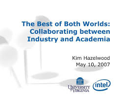 Ppt The Best Of Both Worlds Collaborating Between Industry And Worlds Best Ppt