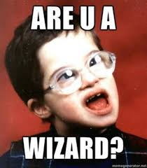 Are You A Wizard Meme - are you a wizard know your meme