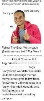 Best Meme Page - 25 best memes about challenge meme challenge memes