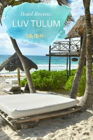 hotel review luv tulum