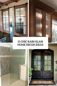 Chic Home Interiors by 15 Chic Rain Glass Home Décor Ideas Shelterness