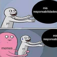 Memes Yo - dopl3r com memes mis responsabilidades yo mis responsab memes yo