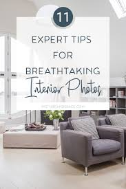11 expert tips for breathtaking interior photos picture space interior photography isn t easy but with these 11 tips you will make