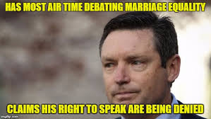 Marriage Equality Memes - has most air time debating marriage equality claims his right to