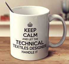 keep calm and let the technical textiles designer handle it keep