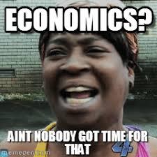 Economics Meme - economics economics on memegen