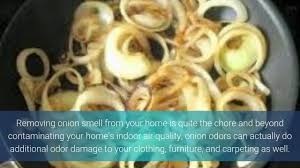 expert tips how to get rid of onion smell from your home youtube