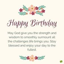 Happy Birthday Wisdom Wishes Blessings From The Heart Happy Birthday Strength And Wisdom