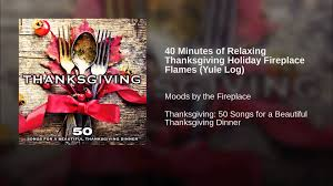 40 minutes of relaxing thanksgiving holiday fireplace flames yule