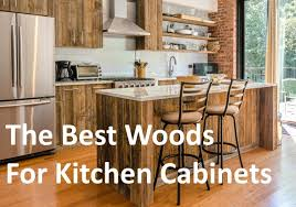 best wood kitchen cabinets what type of wood is best for kitchen cabinets uwoodcraft