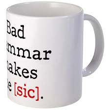 amazon com cafepress bad grammar makes me sic mugs unique