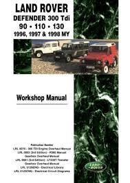 land rover defender 300 tdi 90 110 130 workshop manual 1996