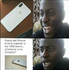 I Phone Meme - el supuesto iphone 8 meme by jonix memedroid