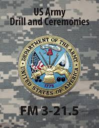 drill and ceremonies fm 3 21 5 fm 22 5 u s army 9781936800025