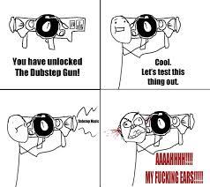 Dubstep Memes - image 843175 dubstep gun know your meme