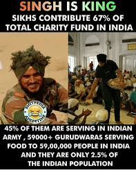 Charity Meme - singh is king sikhs contribute 67 of total charity fund in india