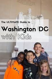 Things To Do In The Ultimate Family Guide The Ultimate Guide To Washington Dc With Kid Check