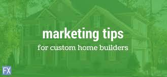 custom home builder marketing tips