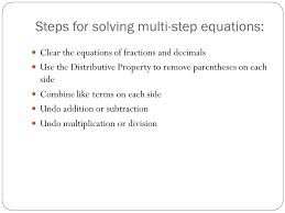 3 steps for solving multi step equations clear the equations of fractions