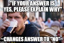 Yes Please Meme - if your answer is yes please explain why changes answer to no
