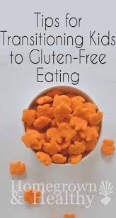 how to transition your kids to gluten free eating homegrown in