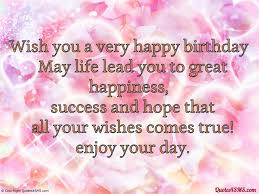 happy birthday wishes quotes birthday quotes amp sayings