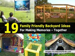 19 family friendly backyard ideas for making memories u2013 together