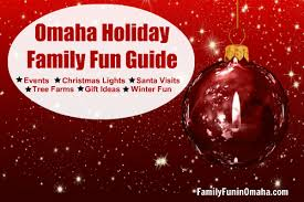 guide to holidays omaha family guide celebrate the holidays in omaha