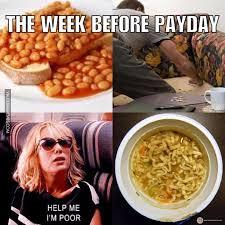 Payday Meme - the week before payday livin la vida broka image